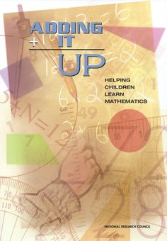 Adding It Up:  Helping Children Learn Mathematics.  	Lehman College - Stacks - QA135.5 .A32 2001