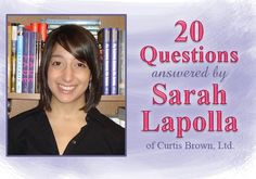 My interview for Women on Writing, with literary agent Sarah LaPolla of Curtis Brown, Ltd.
