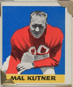 Leaf Gum, Co., Chicago, IL. Mal Kutner, from the All-Star Football series (R401-2), issued by Leaf Gum Company,1948. The Metropolitan Museum of Art, New York. The Jefferson R. Burdick Collection, Gift of Jefferson R. Burdick (Burdick 326, R401-2.12) #MetGridironGreats