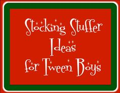 Stocking Stuffer Ideas for Tween Boys