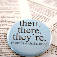 Their There They're there's a difference Grammar by geekdetails, $3.25 geek, differ, pet peeves, english language, pets, buttons, teacher, people, grammar