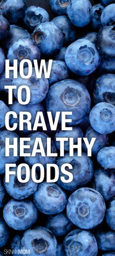 Want to eat healthier? Check out how to crave healthy foods!