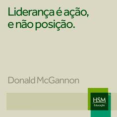 """""""Liderança é ação, e não posição."""" (Donald McGannon)"""