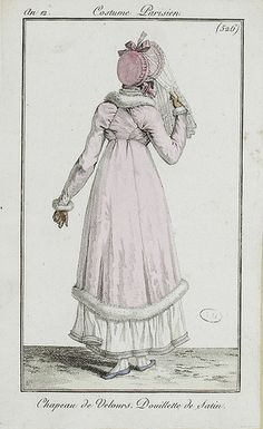 "1804. Costume Parisien. ""Chapeau de Velours. Douillette de Satin."" Hat of velvet; overcoat (or quilted coat) of (silk) satin. Also a strikingly short hem for early Regency, and a cute bonnet with a long lace veil. The coat is trimmed with either white fur or feathers (swansdown or something else)."