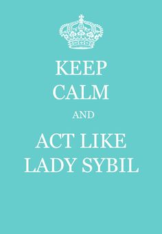 OMG! Love it!! (Downton Abbey)