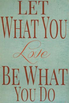 'Let What You Love' Wall Sign