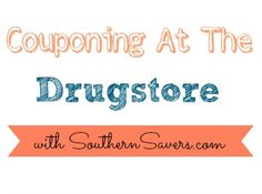 Southern Savers Live Q&A Monday Night: Couponing At The Drugstore