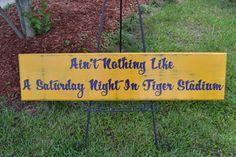 LSU Tigers, Aint Nothing Like a Saturday Night in Tiger Stadium, Custom wood sign, LSU Tigers, Geaux Tigers, Football on Etsy, $60.00