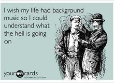 background music, help, laugh, life ecards, giggl, funni, backgrounds, humor, quot