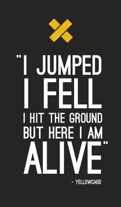 "Yellowcard <3 ""Here I Am Alive"""
