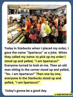 I didn't do this, and probably never will - but it is hilarious! | See more about spartacus, starbucks and people.