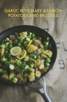a hearty, hot dinner of rosemary, lemon, & garlic potatoes and brussels. this sounds soooooooo good right now.