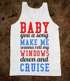 florida georgia line, songs with baby, country girls, cruis, summer country fashion, country lyrics shirts, summer country song lyrics, tank, alpha delta pi