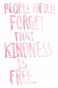 Kindness.....
