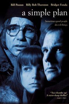 A Simple Plan  1998  Crime   Drama   Thriller  http://www.imdb.com/title/tt0120324/?ref_=fn_al_tt_1