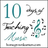 10 days of Music Ed ideas from Homegrown Learners - links, ideas, resources