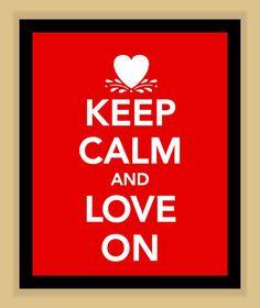 ♛ Keep Calm and Love On ❥