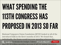 Via NTU Foundation's BillTally project: What spending the 113th Congress has proposed in 2013 so far. NTUF found that Congress proposed $1.3 trillion in new spending in the first half of 2013. What does that mean for you?