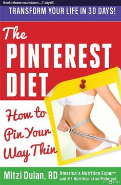 The Pinterest Diet will be released in 7 days! #diet