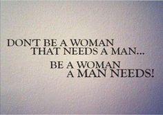 A woman a man needs