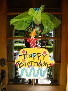 This would be cute to make and leave on a friend's door on their birthday.  The painted wood kind would be permanent, but even one painted on cardboard or heavy card stock would be a fun birthday greeting!  :)