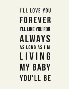 I'll love you forever, I'll like you for always // Robert Munsch Quote // Baby Nursery Art