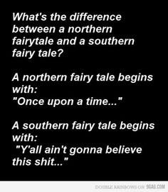 True Stuff!! laugh, fairies, southern, funni, fairy tales, true, fairi tale, quot, thing