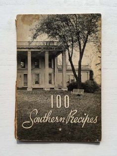 100 Southern Recipes, ©1938.