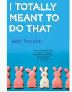 I Totally Meant to Do That, by Jane Borden | 29 Books To Get You Through Your Quarter-Life Crisis