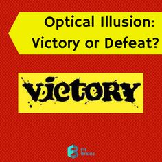 Optical Illusion: Do you see Victory or Defeat? For more brain #fun, check out Fit Brains brain games: http://taps.io/fitbrains