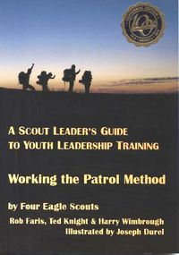 Working The Patrol Method  Working the Patrol Method a Scout leader's guide to youth leadership training is the best work on the patrol method since 'Green Bar' Bill Hillcourt's Handbook for Patrol Leaders last published in 1965 or Baden Powell's Aids to Scoutmastership originally published in 1920.