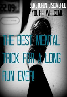 Come find out the BEST mental trick for running a long run.