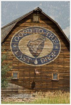 Good to the last drop barn ad