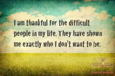 about dealing with difficult people ... dealing with difficult people, life lessons, thought, inspirational quotes, relationship quotes, quotes about difficult people, angels, difficult family quotes, mother nature
