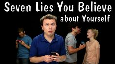 Seven Lies You Believe about Yourself