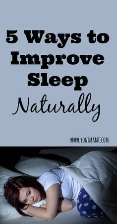 5 ways to improve sleep naturally. Great tips!