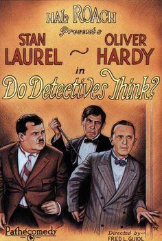 Laurel & Hardy - Do Detectives Think?......  1927