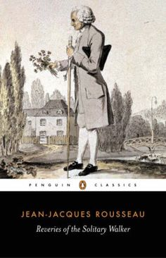 Reveries of a Solitary Walker by Jean-Jacques Rousseau