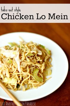 Just Another Day in Paradise: Take-Out Style Chicken Lo Mein