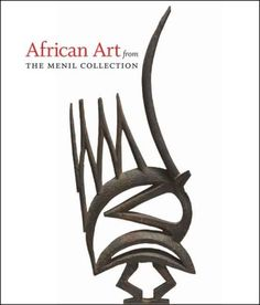 African Art from The Menil Collection by Kristina Van Dyke