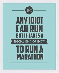 I think this all the time!! Marathon running