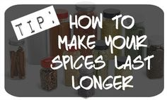 Kitchen Tip: How to make your Spices last Longer!