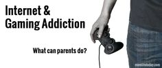 Internet & Gaming Addiction