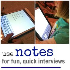 how to use iPad Notes for quick, fun interviews | teachmama.com | digital learners