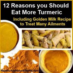 12 Reasons You Should Eat More Turmeric - Including Golden Milk Recipe to Treat Many Ailments