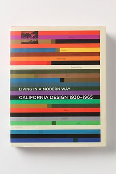 Living In A Modern Way: California Design 1930-1965 - Anthropologie.com