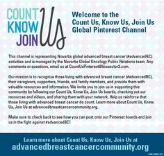 Learn more about the Count Us, Know Us, Join Us program by visiting www.advancedbreastcancercommunity.org