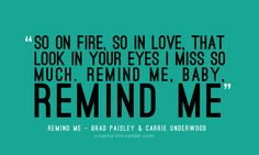 song, first dance, lyric, carri underwood, carrie underwood, brad paisley, country life, countri music, remind