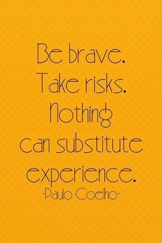 quotes paulo coelho, quotes coelho, taking risk, substitut experi, risk quotes, risk taking quotes, motivation quotes, quotes brave, travel quotes