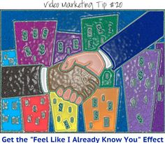 """Lou's Video Marketing Quick Tip #20    Get the """"I Feel Like I Already Know You"""" Effect    Videos help create the """"know, like and trust factor"""" for you. The more people see you on video, the more familiar you become to them – And that adds up to trust and likeability!  Then when you talk to you peeps by phone or in person, you're more likely to hear that sweet phrase, """"I feel like I already know you!""""  Find more tips and resources at http://www.loubortone.com"""